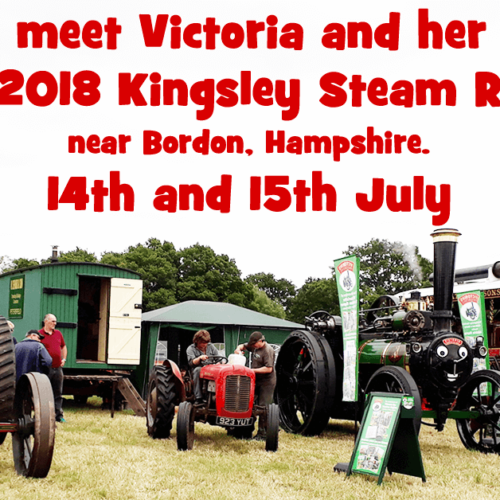 Come and meet Victoria and her friends at the 2018 Kingsley Steam Rally 14th and 15th July